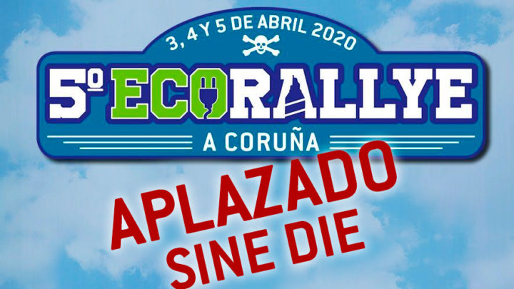 5º EcoRallye A Coruña, APLAZADO SINE DIE